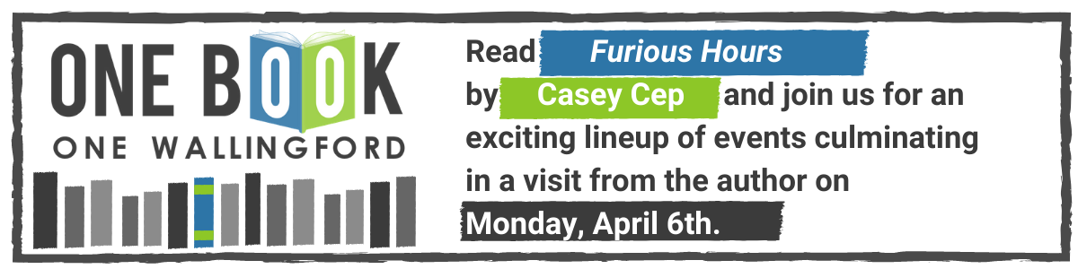 Read Furious Hours by Casey Cep and join us for an exciting lineup of events culminating in a visit from the author on Monday, April 6th at 7 pm